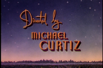 "Huh, Curtiz eh? Wonder if this is gonna be more a ""Casablanca"" or a ""Romance on the High Seas"" Curtiz."